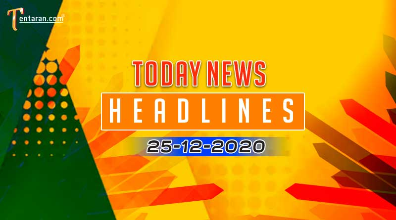 today news headlines 25 december 2020