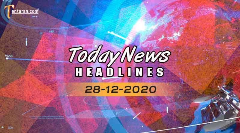today news headlines 28 december 2020