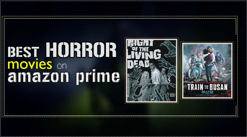 Best horror movies on Amazon Prime to watch this year