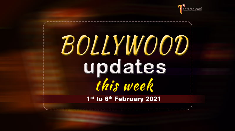 bollywood weekly news 1 to 6 february 2021