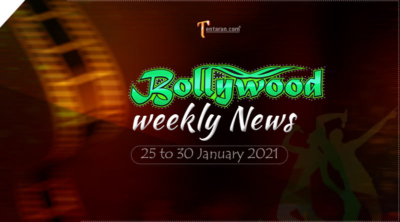 bollywood weekly news 25 to 30 january 2021