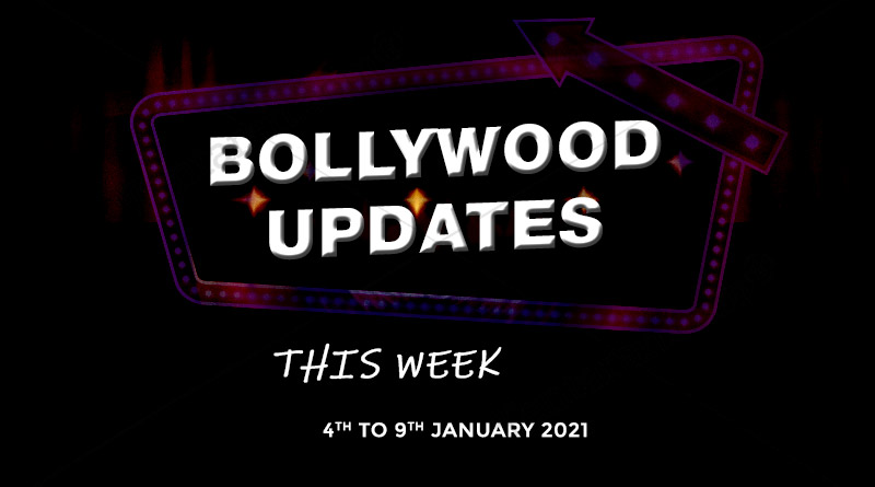 bollywood weekly news 4 to 9 january 2021