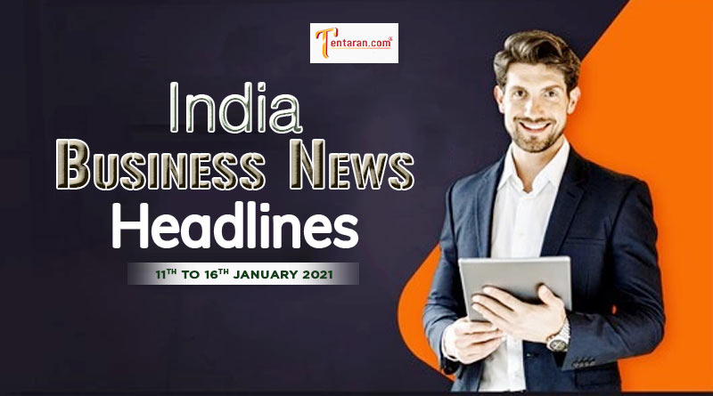 india business news weekly roundup 11 to 16 january 2021