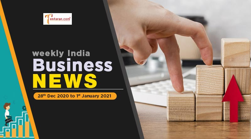 india business news weekly roundup 28 dec 2020 to 1 january 2021