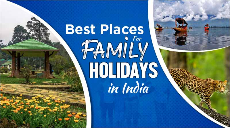 best places for family holidays in india