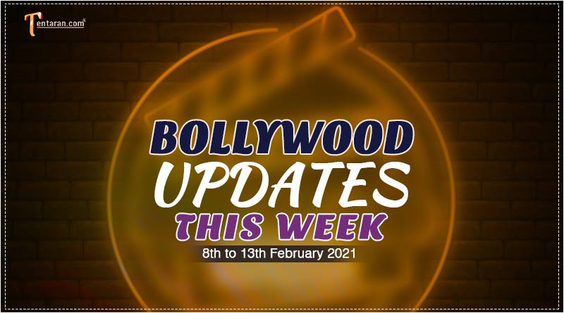 bollywood weekly news 8 to 13 february 2021