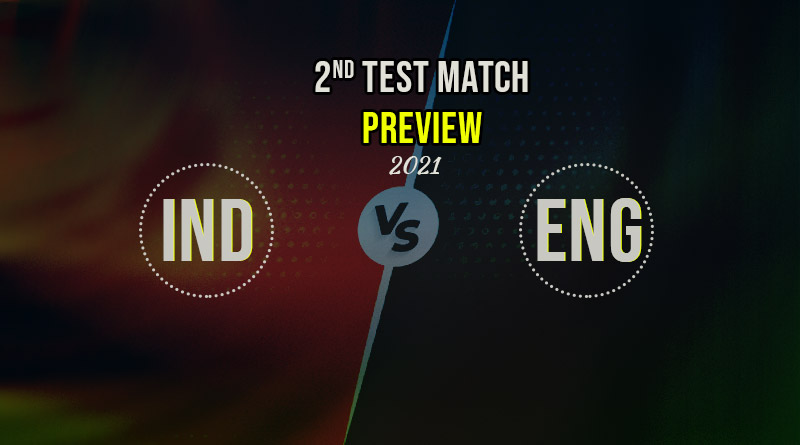 ind vs eng 2021 2nd test match preview
