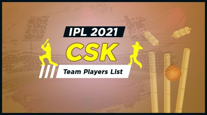 ipl 2021 chennai super kings squad