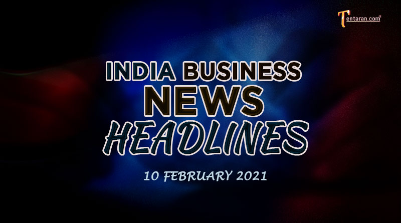 latest india business news today 10 february 2021