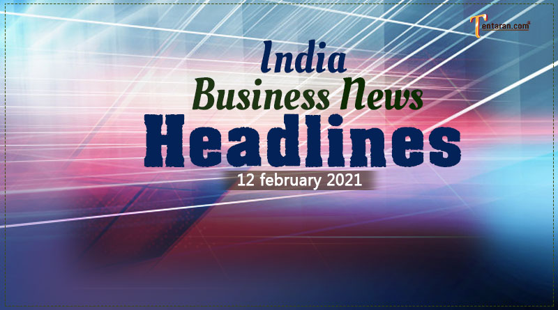 latest india business news today 12 february 2021