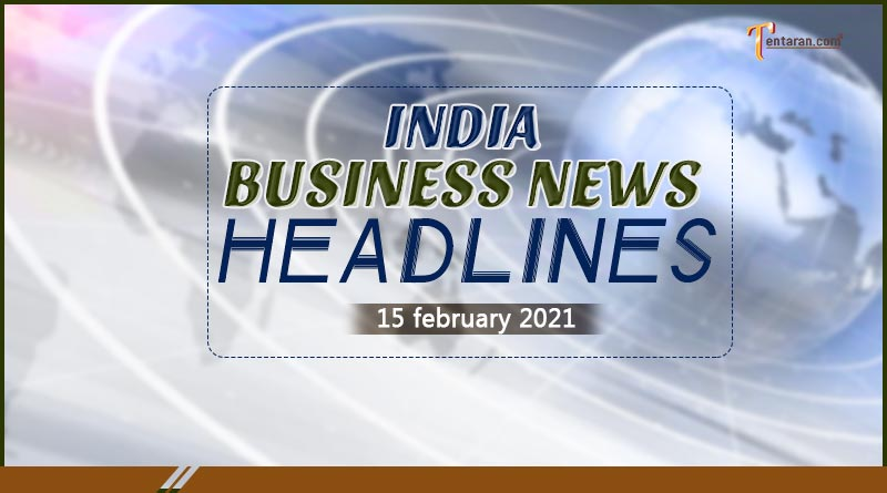 latest india business news today 15 february 2021