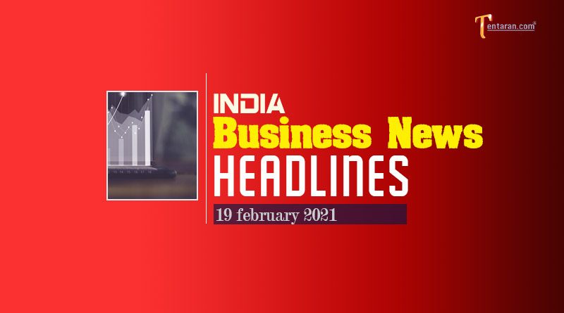 latest india business news today 19 february 2021