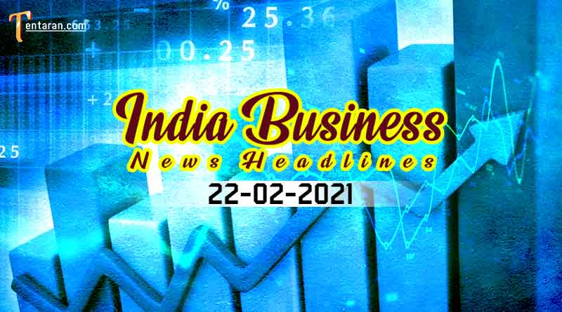 latest india business news today 22 february 2021