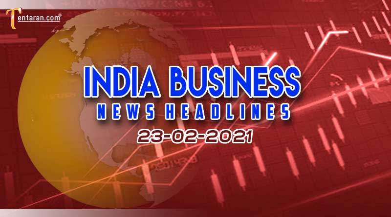 latest india business news today 23 february 2021