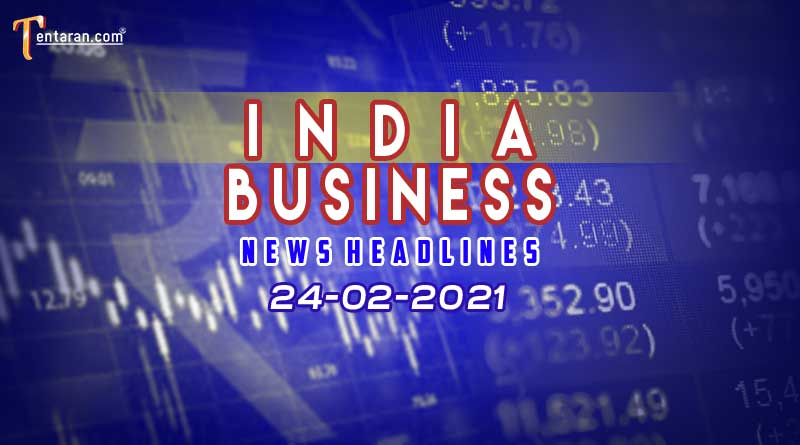 latest india business news today 24 february 2021