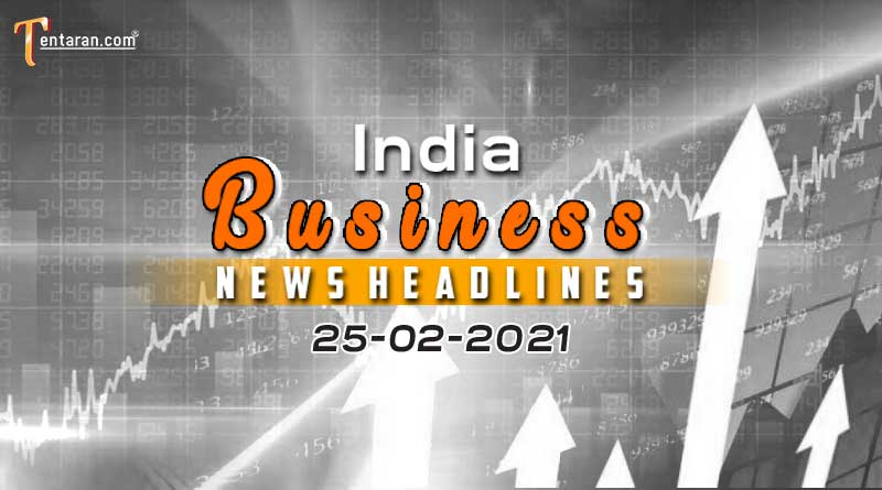 latest india business news today 25 february 2021