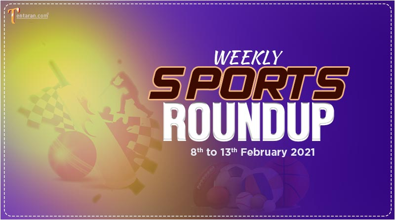 sports weekly roundup 8 to 13 february 2021