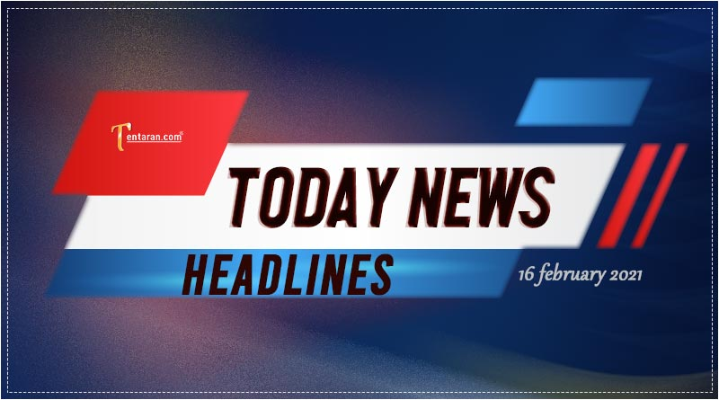 today news headlines 16 february 2021