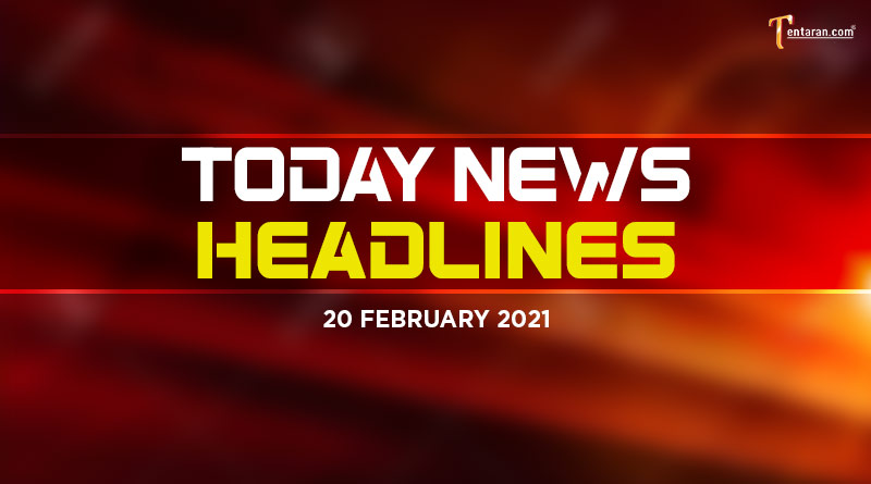 today news headlines 20 february 2021