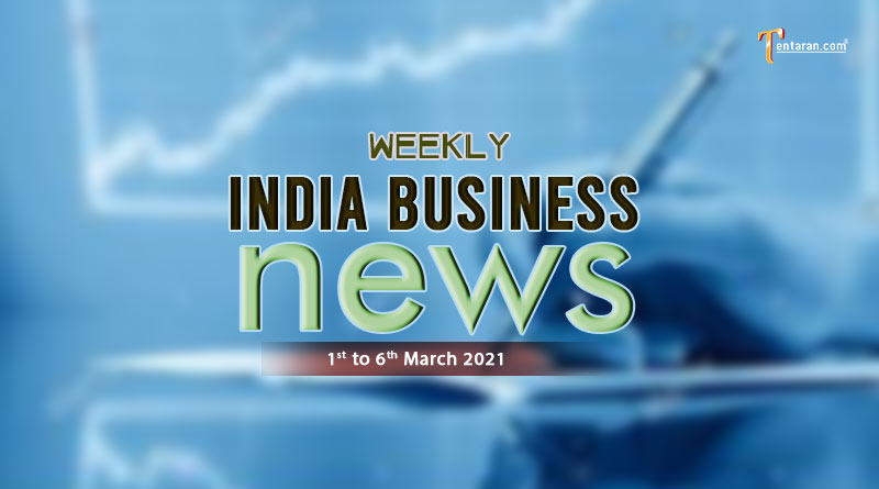 india business news weekly roundup 1 to 6 march 2021