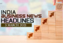 Business news India: Latest India business news headlines today 3 March 2021