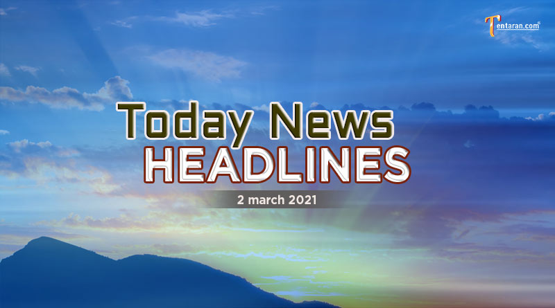 today news headlines 2 march 2021