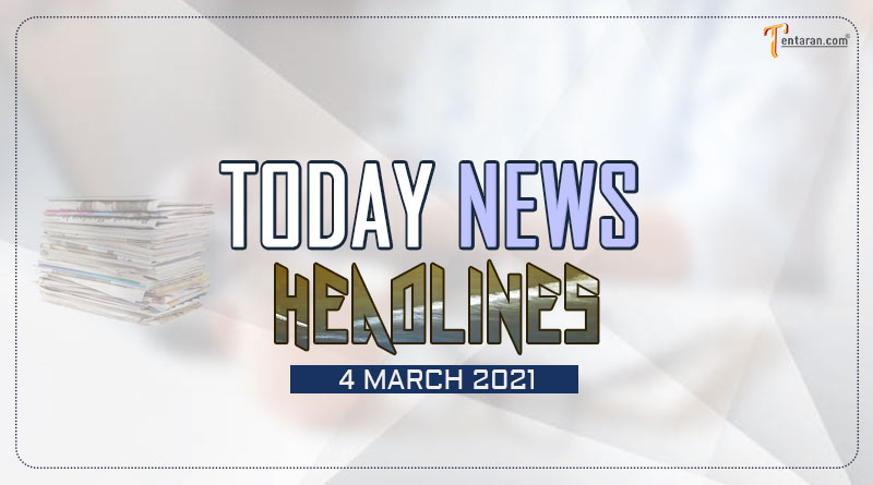 today news headlines 4 march 2021