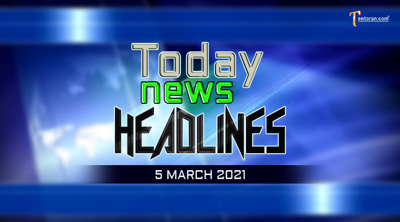 today news headlines 5 march 2021