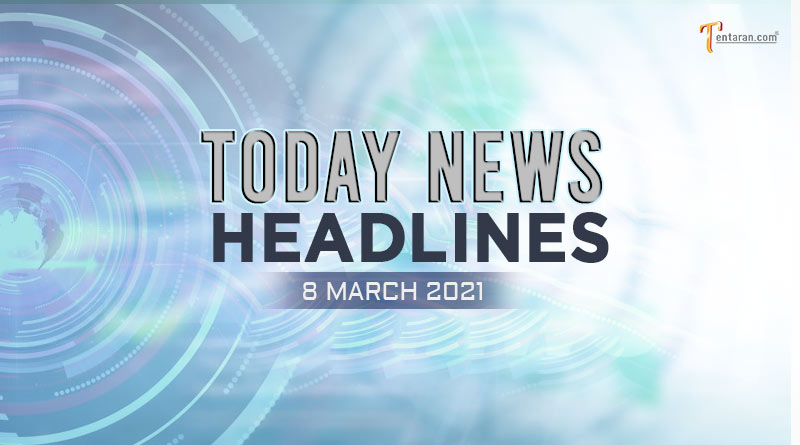 today news headlines 8 march 2021