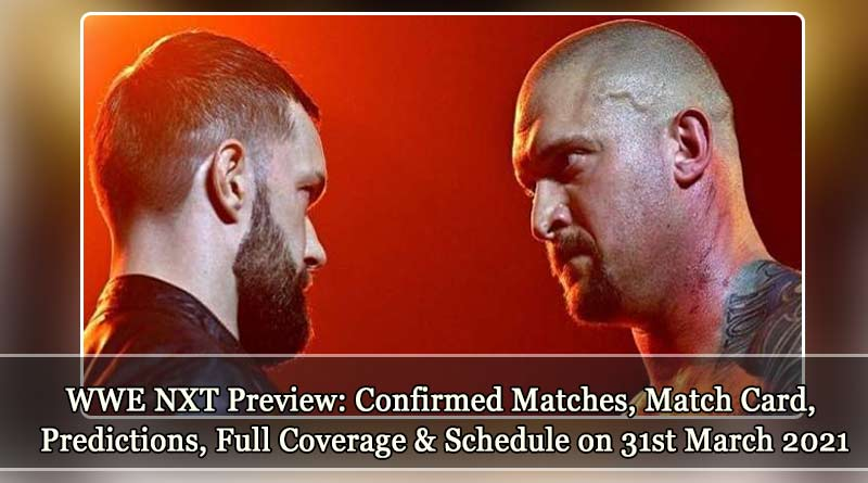 wwe nxt 31 march 2021 match schedule