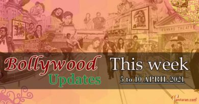 Bollywood Weekly News 5 to 10 April 2021 – Check out all the Bollywood gossips