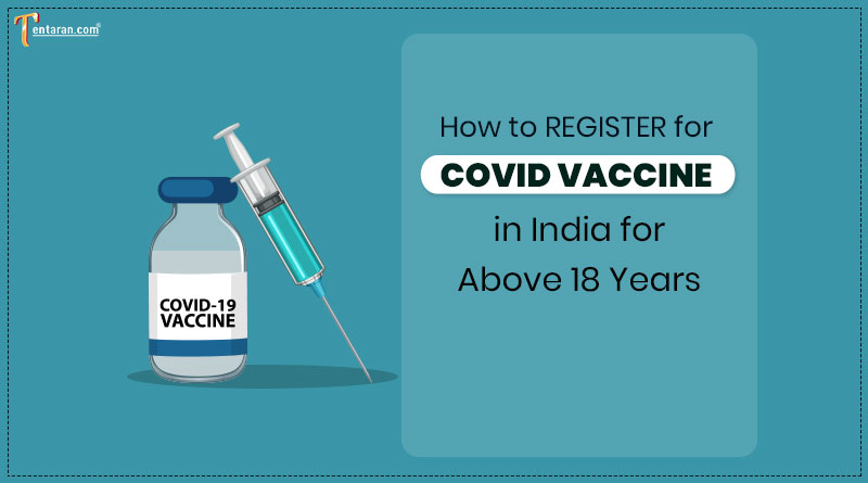 how to register for covid vaccine in india for above 18 years