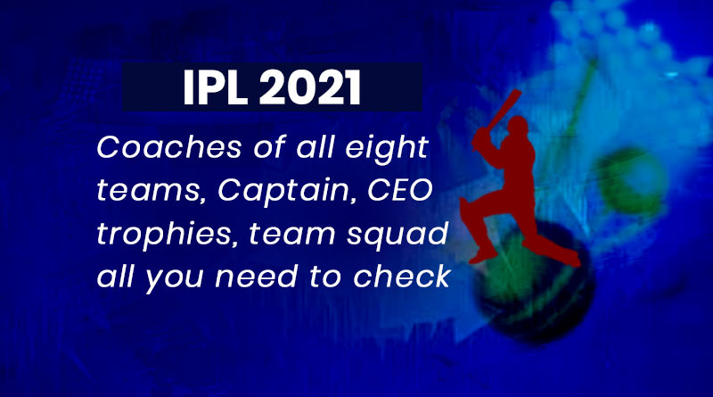 ipl 14 captains coaches and owners