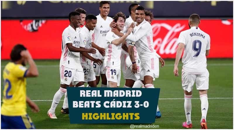 real madrid vs cádiz la liga 2021 highlights
