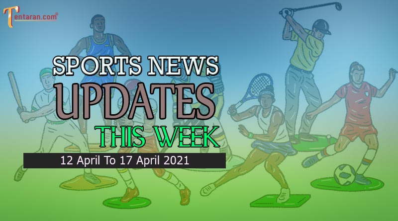 sports weekly roundup 12 to 17 april 2021