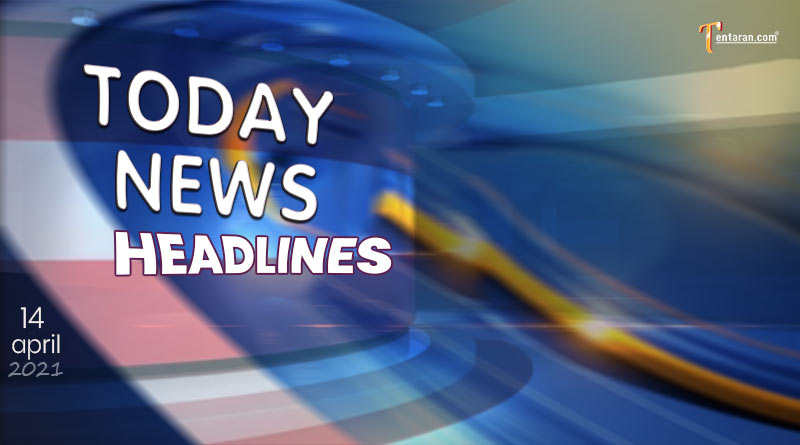 today news headlines 14 april 2021