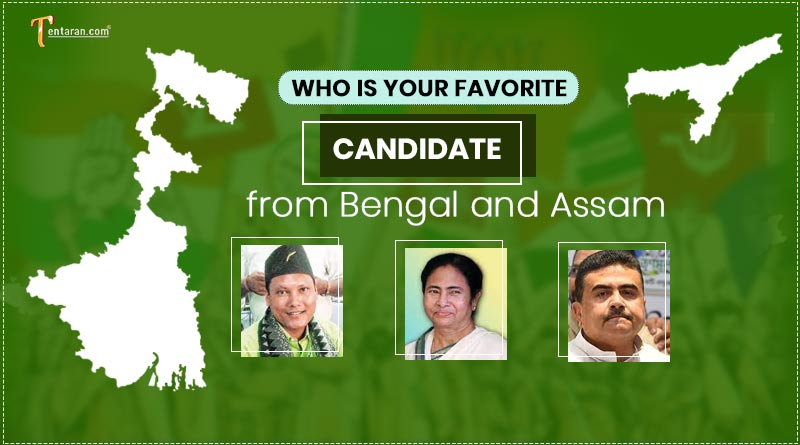 who is your favorite candidate from bengal and assam