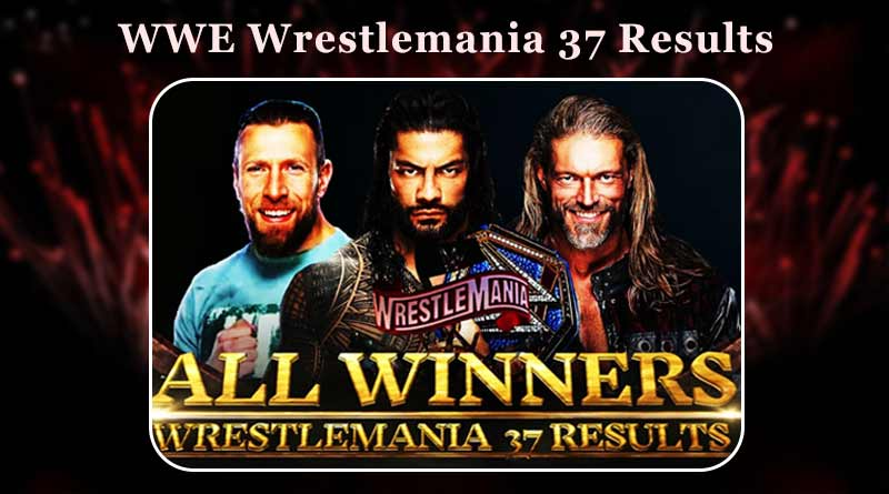 wwe wrestlemania 37 results 11 april 2021