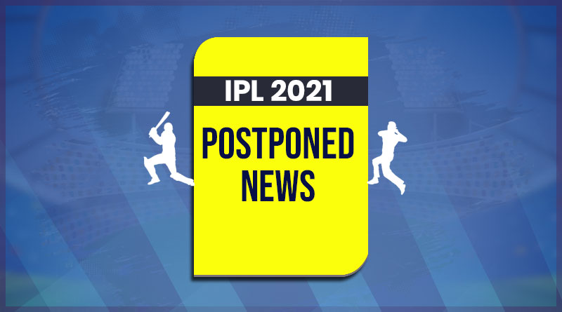 IPL 2021 postponed news