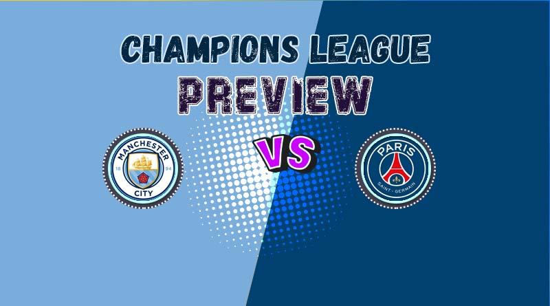 Manchester City vs PSG preview