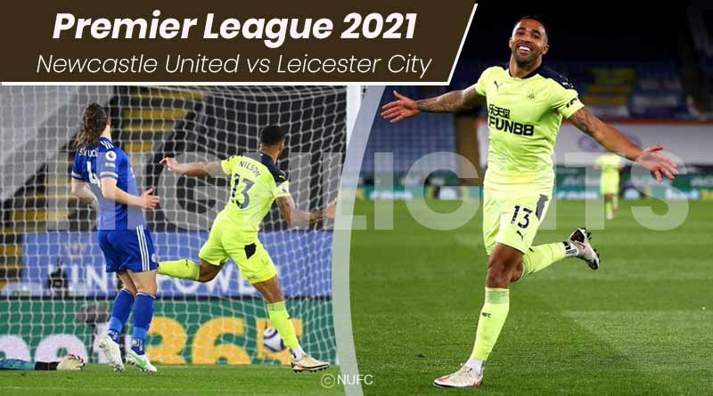 Premier League 2021 Newcastle United vs Leicester City Highlights