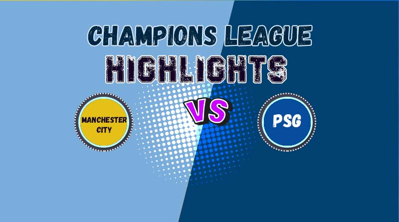 UCL Result Manchester City vs PSG