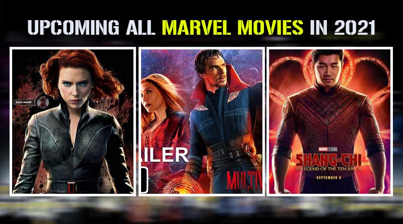 Upcoming all Marvel Movies in 2021: Check out the movie names, release date, and more