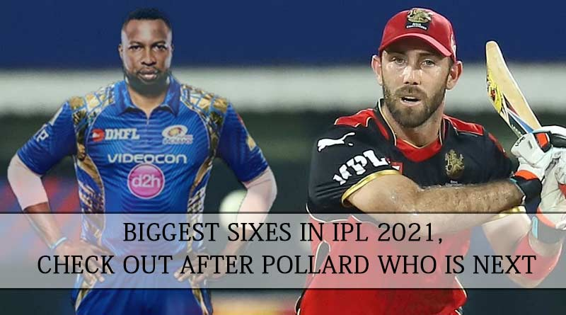 biggest sixes in ipl 2021
