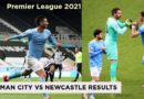 Premier League 2021 Man City vs Newcastle Results: Manchester City beat Newcastle United by 4-3
