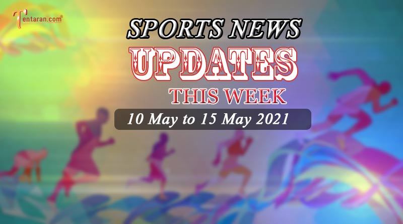 sports weekly roundup 10 to 15 may 2021