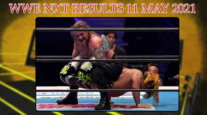 wwe nxt results 11 may 2021