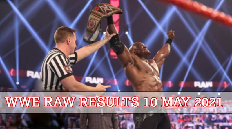 wwe raw results 10 may 2021