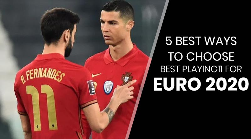 best possible starting xi for euro cup 2020