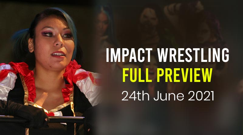 impact wrestling preview tonight 24 june 2021